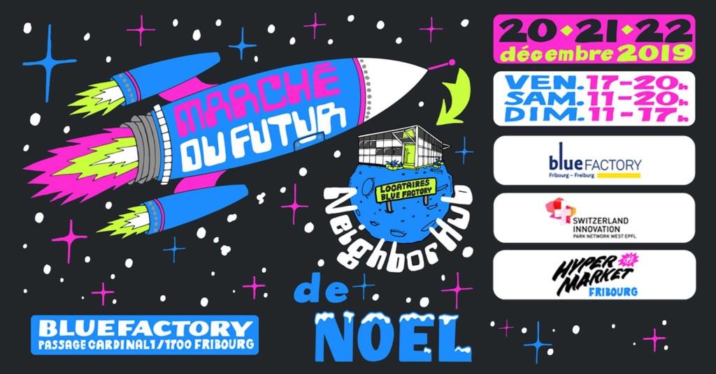 Flyer Marché de Noël du Futur @ blueFACTORY, Fribourg